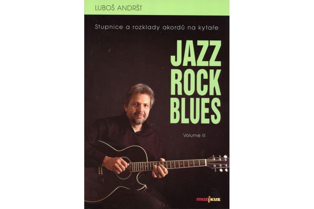 Muzikus Jazz Rock Blues Volume III - Luboš Andršt