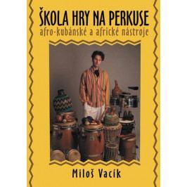 Muzikus Škola hry na perkuse + DVD - Miloš Vacík